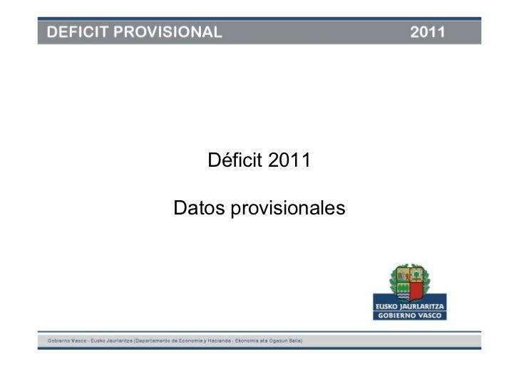 Déficit 2011Datos provisionales