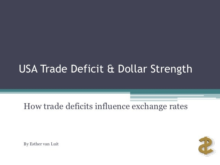 USA Trade Deficit & Dollar Strength<br />How trade deficits influence exchange rates<br />By Esther van Luit<br />