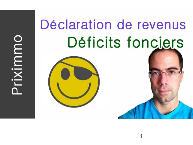 1 Déficits Fonciers