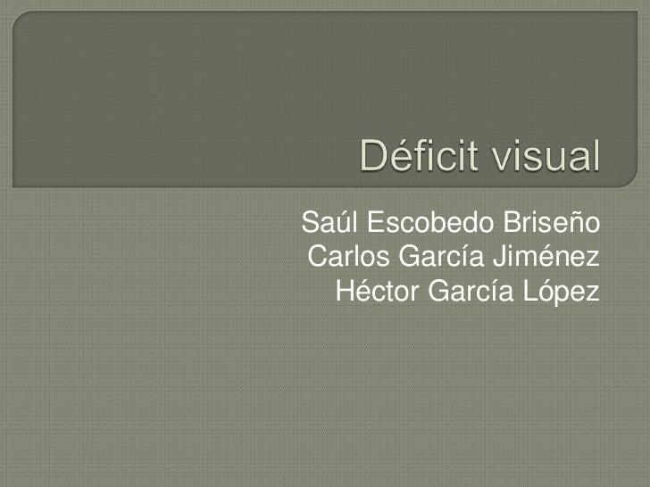 Saúl Escobedo BriseñoCarlos García Jiménez  Héctor García López