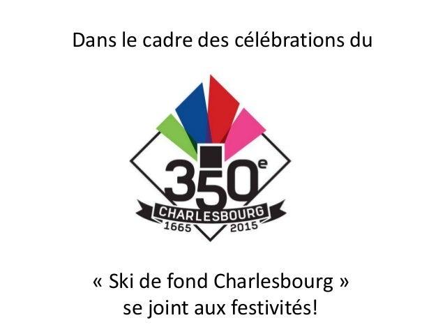 Dans le cadre des célébrations du « Ski de fond Charlesbourg » se joint aux festivités!