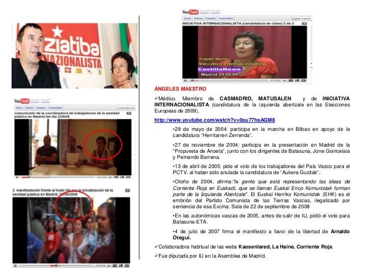 ÁNGELES MAESTRO<br /><ul><li>Médico. Miembro de CASMADRID, MATUSALENy de INICIATIVA INTERNACIONALISTA (candidatura de la i...