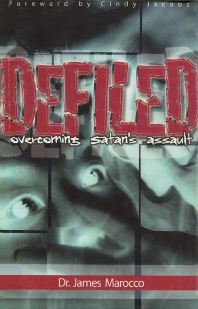 DEFILED, Overcoming Satan's Assault - James Marocco
