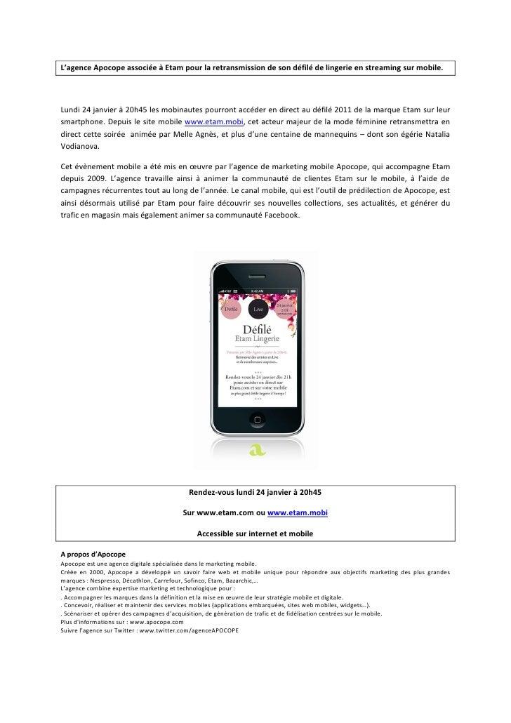 L'agence Apocope associée à Etam pour la retransmission de son défilé de lingerie en streaming sur mobile.Lundi 24 janvier...