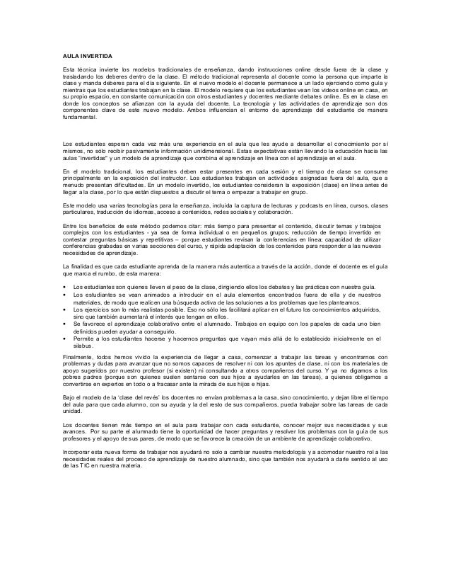 AULA INVERTIDA  Esta técnica invierte los modelos tradicionales de enseñanza, dando instrucciones online desde fuera de la...