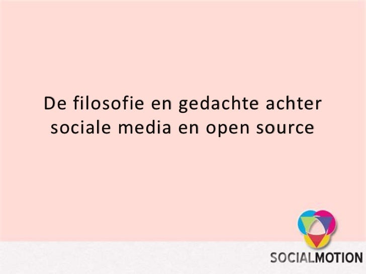 De filosofie en gedachte achter sociale media en open source