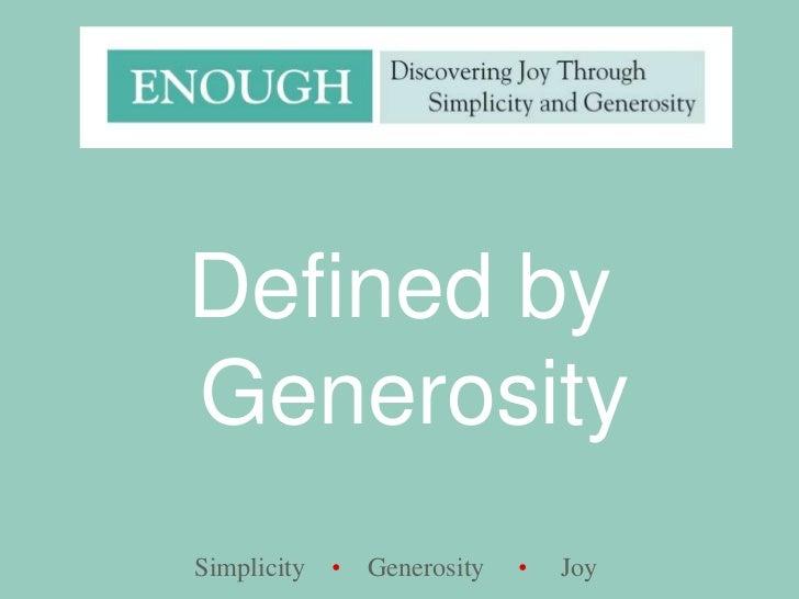 Defined by Generosity<br />