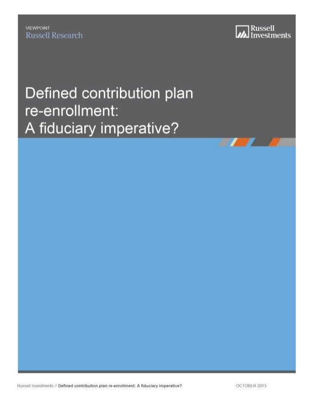 Defined Contribution Plan Re-Enrollment | A Fiduciary Imperative?