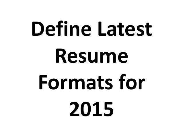 define latest resume formats for 2015
