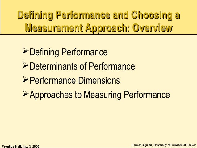 Defining Performance and Choosing a Measurement Approach: Overview Defining Performance Determinants of Performance Per...