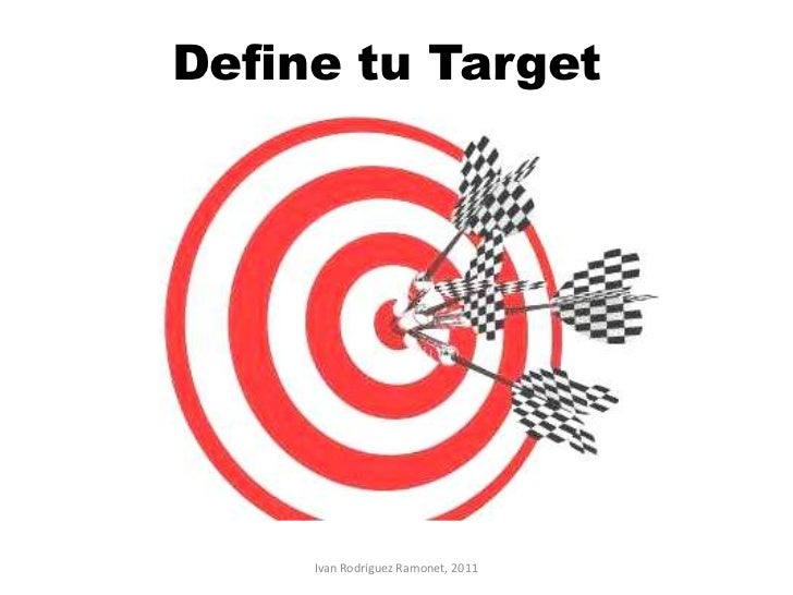 Define tu Target     Ivan Rodríguez Ramonet, 2011