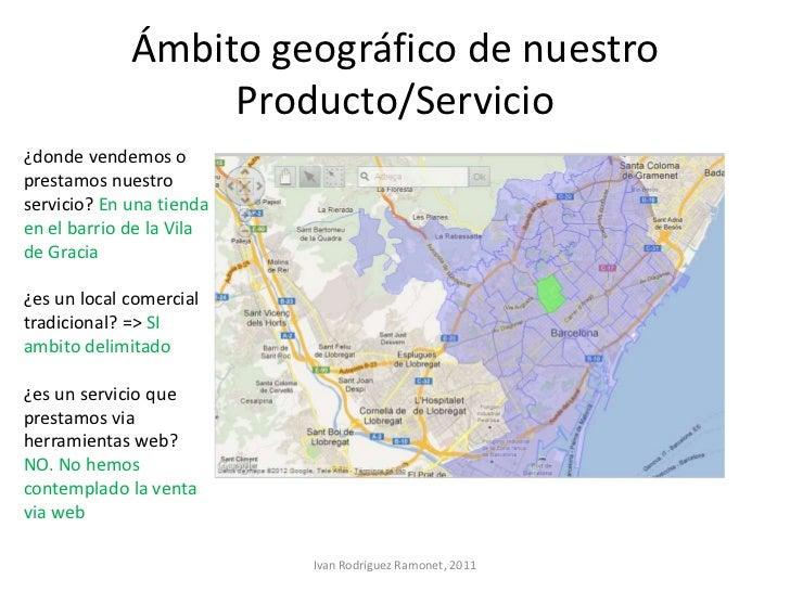 Ámbito geográfico de nuestro                  Producto/Servicio¿donde vendemos oprestamos nuestroservicio? En una tiendaen...