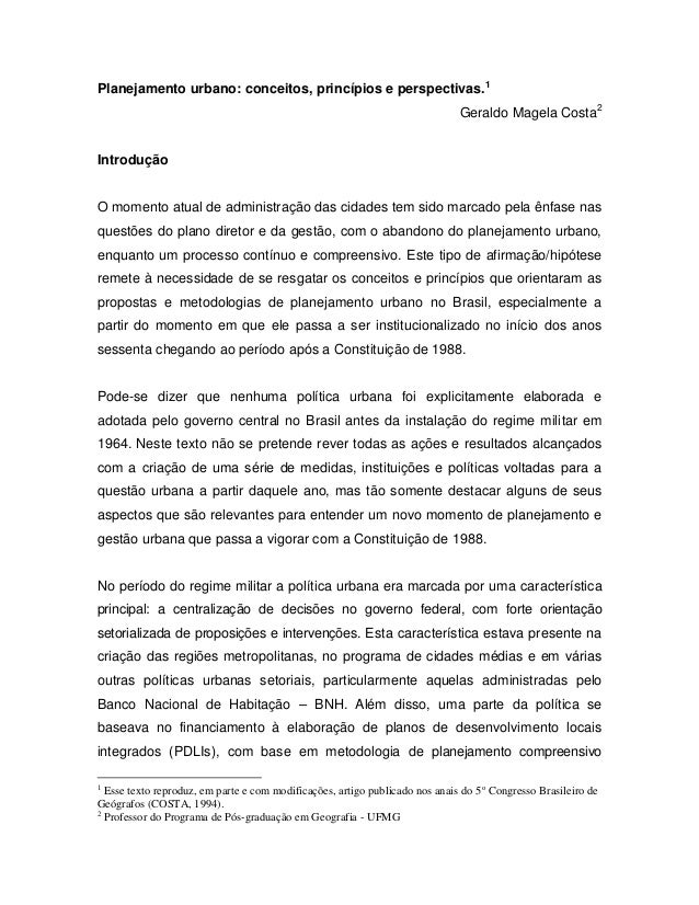 Planejamento urbano: conceitos, princípios e perspectivas.1 Geraldo Magela Costa2 Introdução O momento atual de administra...