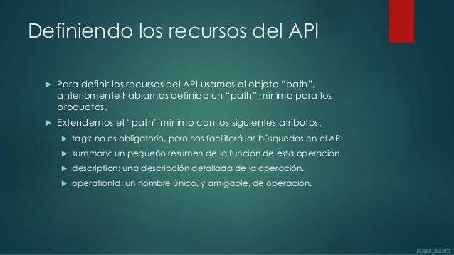 """Definiendo los recursos del API  Para definir los recursos del API usamos el objeto """"path"""", anteriomente habíamos definid..."""