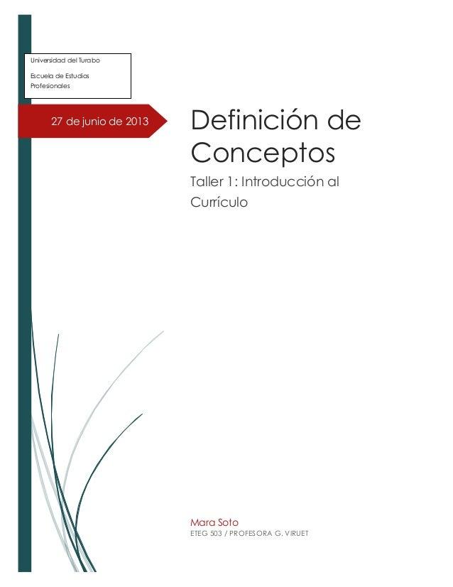 27 de junio de 2013 Universidad del Turabo Escuela de Estudios Profesionales Programa AHORA Definición de Conceptos Taller...