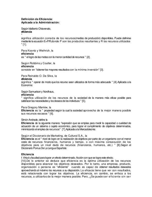 """Definición de Eficiencia:Aplicada a la Administración:Según Idalberto Chiavenato,eficiencia""""significa utilización correcta..."""