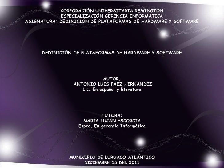 CORPORACIÓN UNIVERSITARIA REMINGTON             ESPECIALIZACIÓN GERENCIA INFORMATICAASIGNATURA: DEDINICIÓN DE PLATAFORMAS ...