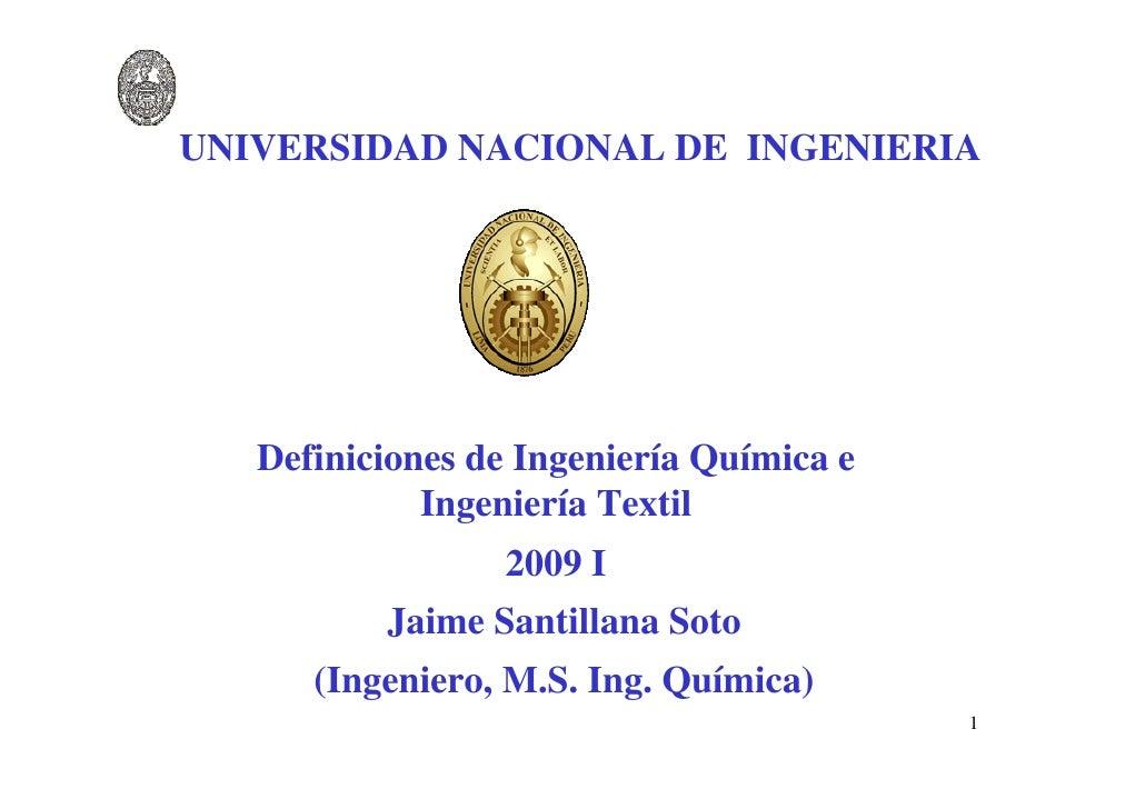 UNIVERSIDAD NACIONAL DE INGENIERIA        Definiciones de Ingeniería Química e              Ingeniería Textil             ...