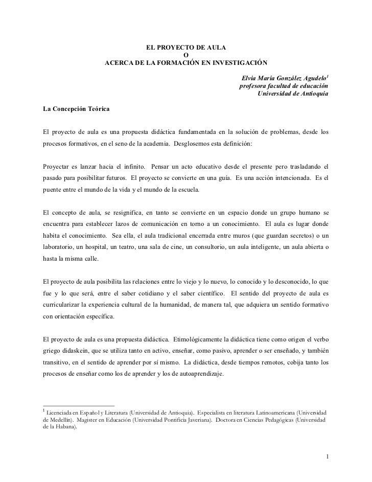 EL PROYECTO DE AULA                                             O                          ACERCA DE LA FORMACIÓN EN INVES...