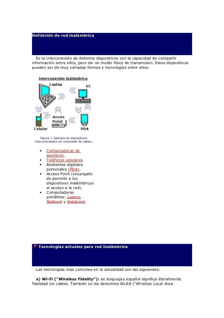 Definición de red inalámbrica  Es la interconexión de distintos dispositivos con la capacidad de compartirinformación entr...