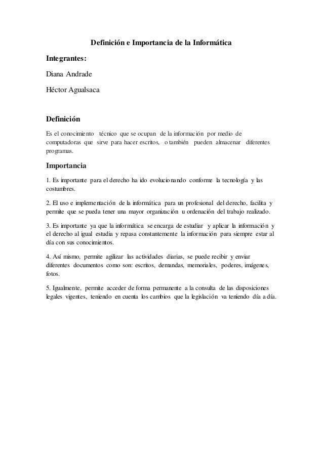 Definición e Importancia de la Informática Integrantes: Diana Andrade Héctor Agualsaca Definición Es el conocimiento técni...