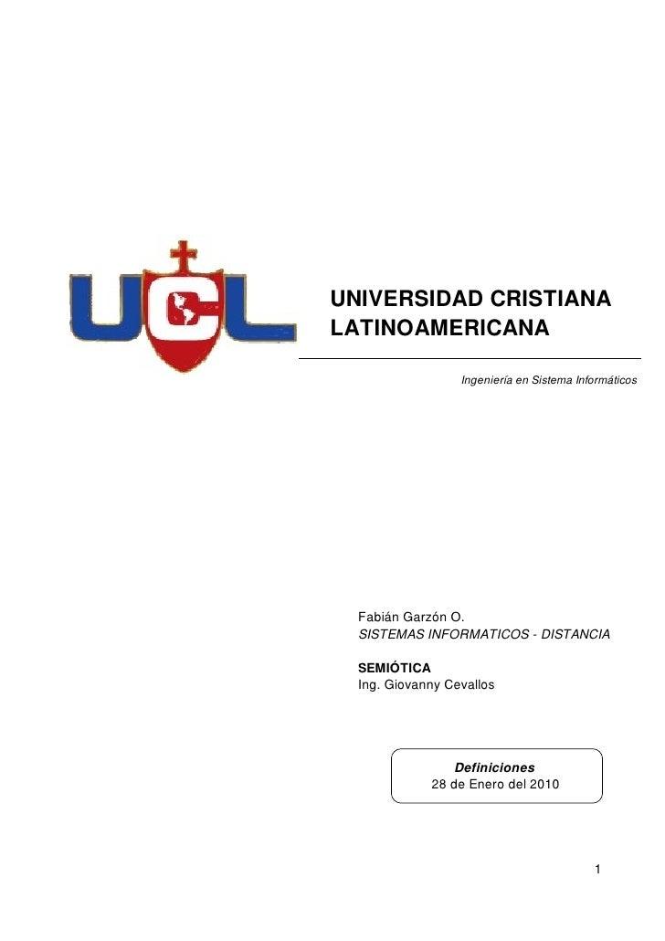 UNIVERSIDAD CRISTIANA LATINOAMERICANA                    Ingeniería en Sistema Informáticos       Fabián Garzón O.   SISTE...