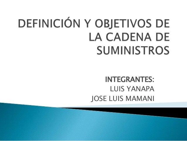 INTEGRANTES: LUIS YANAPA JOSE LUIS MAMANI