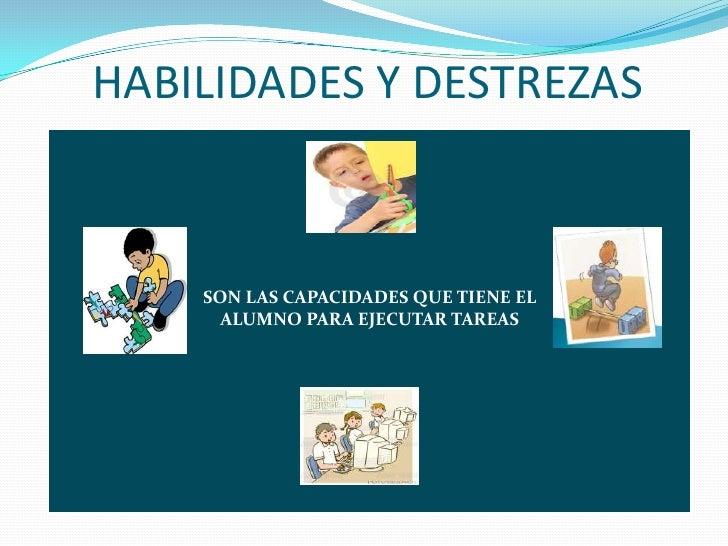 HABILIDADES Y DESTREZAS<br />