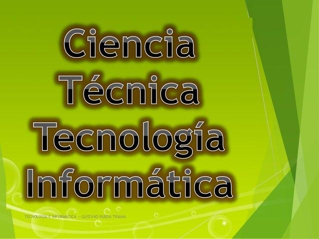 TECNOLOGIA E INFORMATICA -- GUSTAVO RUEDA TRIANA