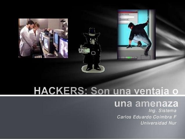 Ing. SistemaCarlos Eduardo Coímbra F          Universidad Nur