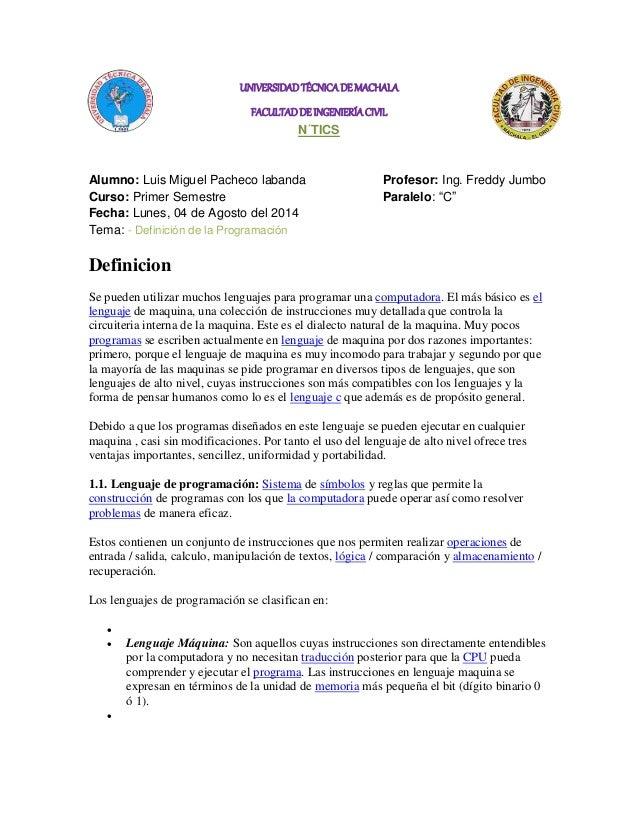 UNIVERSIDAD TÉCNICA DE MACHALA FACULTAD DE INGENIERÍA CIVIL N´TICS Alumno: Luis Miguel Pacheco labanda Profesor: Ing. Fred...