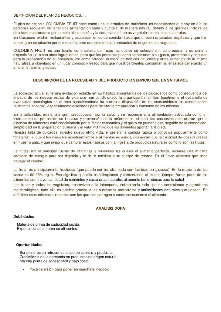DEFINICION DEL PLAN DE NEGOCIOS….        El plan de negocio COLOMBIA FRUIT nace como una alternativa de satisfacer las nec...