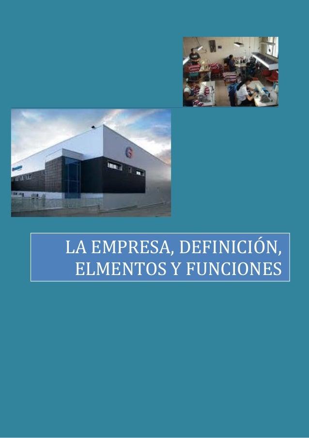 EMPRESA DEFINICION, ELEMENTOS, Y FUNCIONES - photo#19