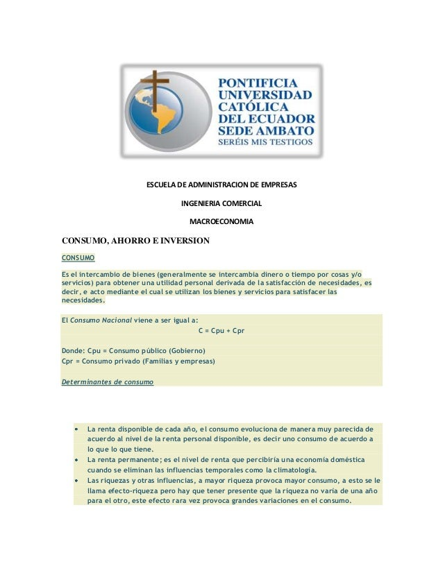 ESCUELA DE ADMINISTRACION DE EMPRESASINGENIERIA COMERCIALMACROECONOMIACONSUMO, AHORRO E INVERSIONCONSUMOEs el intercambio ...
