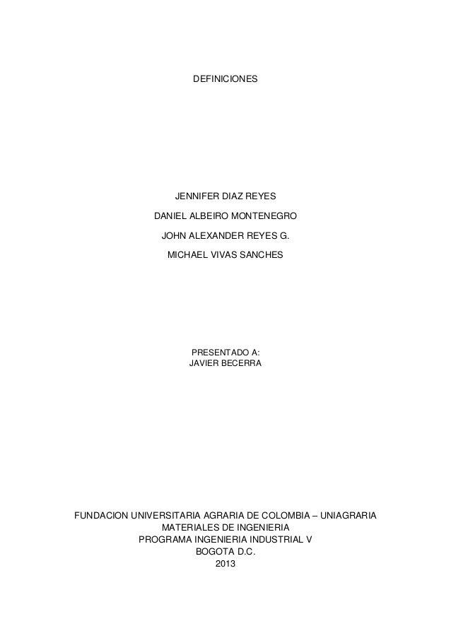 DEFINICIONESJENNIFER DIAZ REYESDANIEL ALBEIRO MONTENEGROJOHN ALEXANDER REYES G.MICHAEL VIVAS SANCHESPRESENTADO A:JAVIER BE...