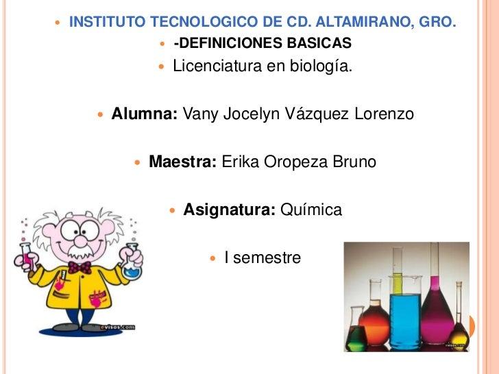    INSTITUTO TECNOLOGICO DE CD. ALTAMIRANO, GRO.                -DEFINICIONES BASICAS                     Licenciatura ...