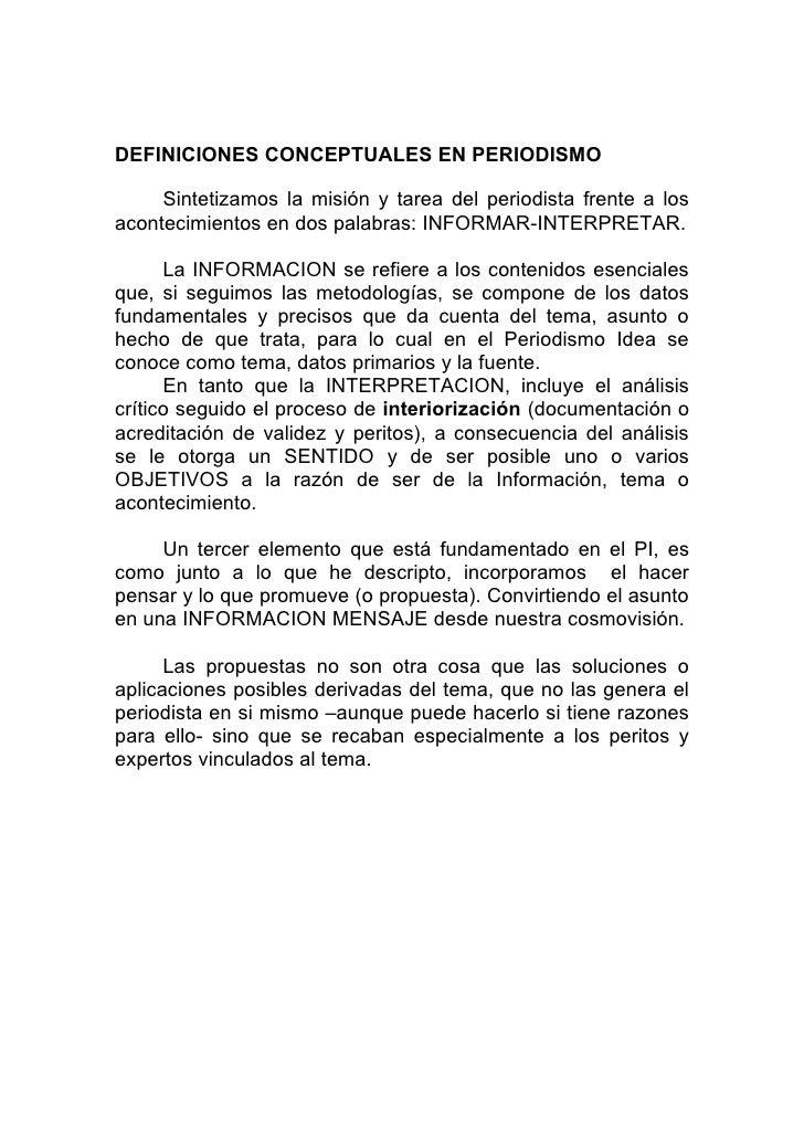DEFINICIONES CONCEPTUALES EN PERIODISMO     Sintetizamos la misión y tarea del periodista frente a losacontecimientos en d...