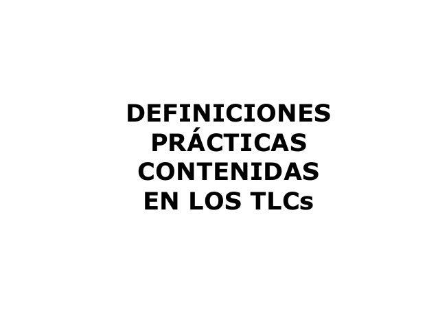 DEFINICIONES PRÁCTICAS CONTENIDAS EN LOS TLCs