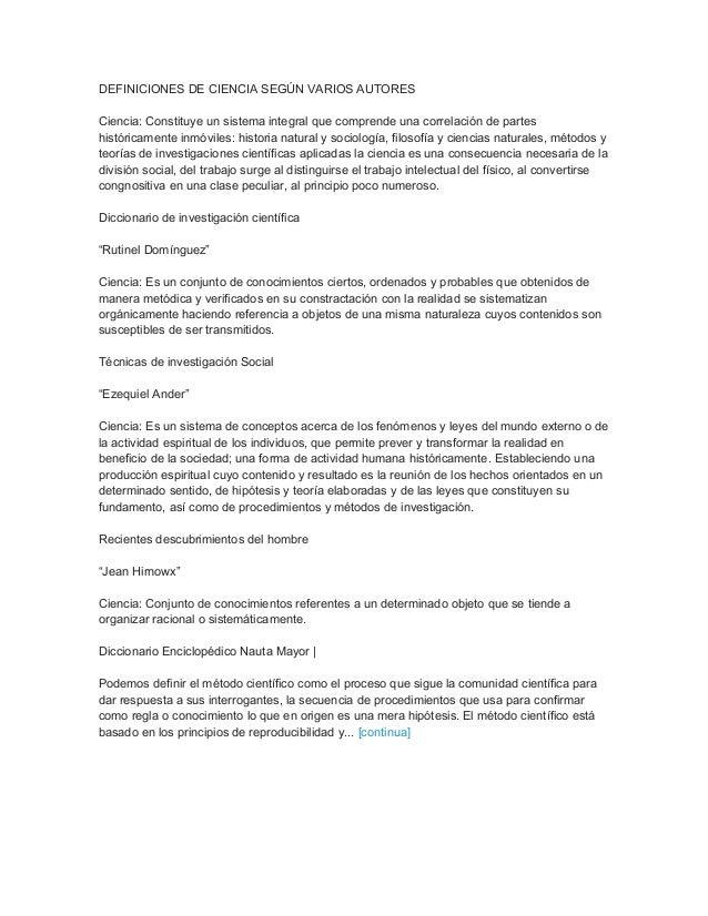 DEFINICIONES DE CIENCIA SEGÚN VARIOS AUTORES Ciencia: Constituye un sistema integral que comprende una correlación de part...