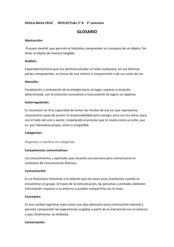 PAOLA NAVA CRUZ         INTELECTUAL 2° B 3° semestre                                          GLOSARIO Abstracción:   Proc...