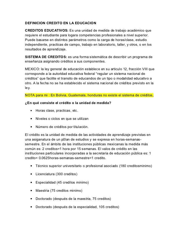 DEFINICION CREDITO EN LA EDUCACIONCREDITOS EDUCATIVOS: Es una unidad de medida de trabajo académico querequiere el estudia...