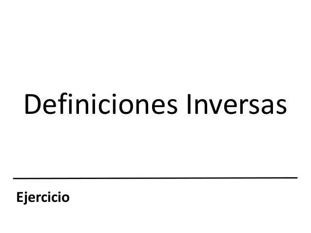 Definiciones Inversas Ejercicio