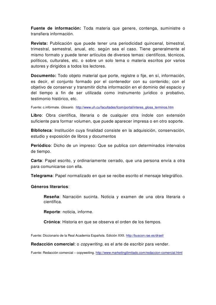 Fuente de información: Toda materia que genere, contenga, suministre o transfiera información.  Revista: Publicación que p...