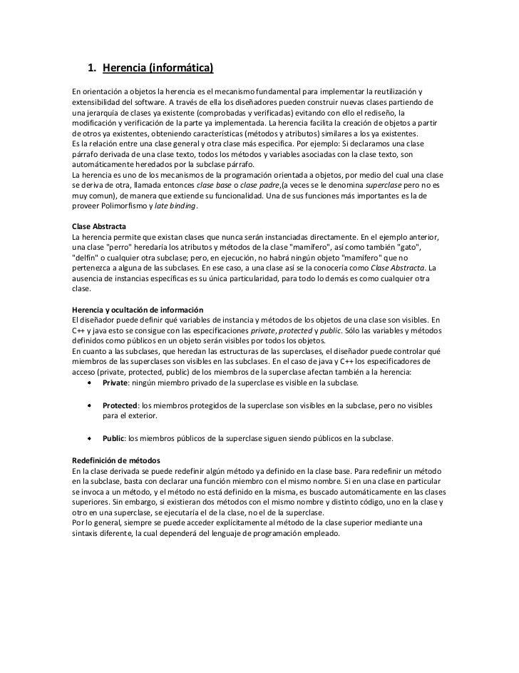 Herencia (informática)<br />En orientación a objetos la herencia es el mecanismo fundamental para implementar la reutiliza...