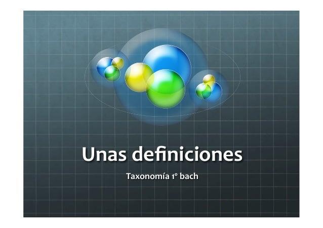 Unas definiciones Taxonomía 1º bach