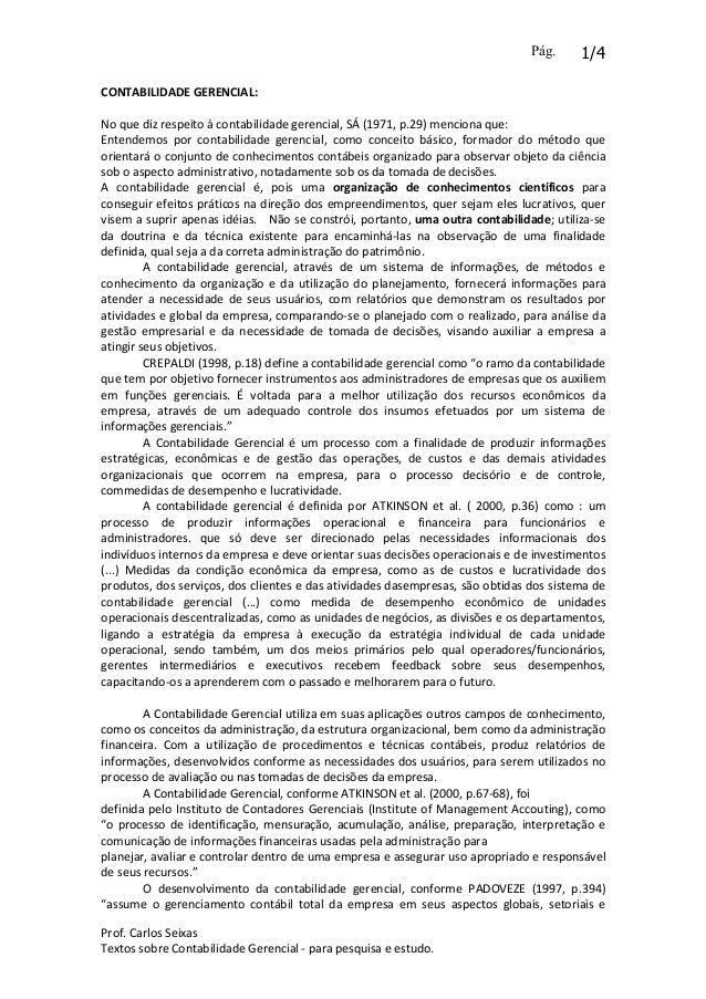 Pág.  1/4  CONTABILIDADE GERENCIAL: No que diz respeito à contabilidade gerencial, SÁ (1971, p.29) menciona que: Entendemo...