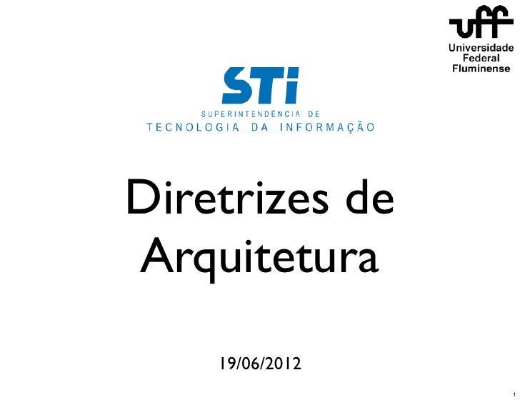 Diretrizes deArquitetura    19/06/2012                 1