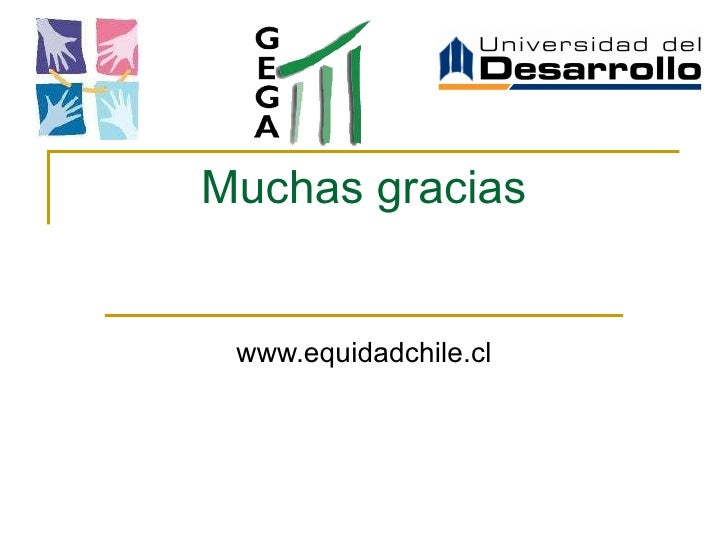 Muchas gracias www.equidadchile.cl