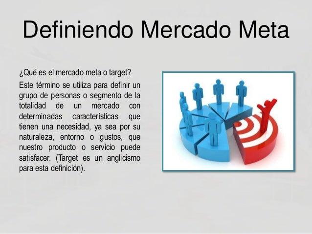 Definiendo mercado meta target significado for Que es mercado exterior