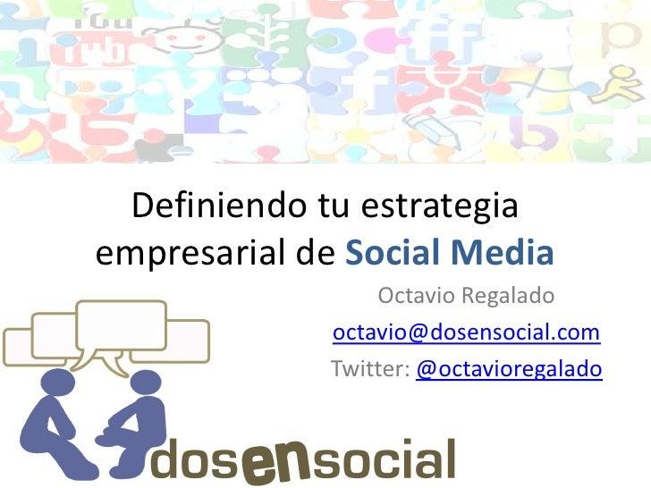 Definiendo tu estrategia empresarial de social media